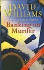 Banking on Murder by David Williams (Hardback, 1993)