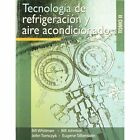 Tecnologia de Refrigeracion y Aire Acondicionado: Tomo 2 by Eugene Silberstein, Bill Whitman, John Tomczyk, William C. Whitman, Bill Johnson (Paperback, 2009)