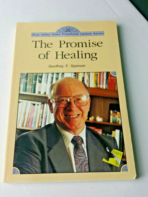 The Promise of Healing by Geoffrey F. Spencer, 1993 Paperback