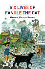 Six Lives of Fankle the Cat by George Mackay Brown (Paperback, 2002)