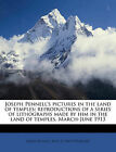 Joseph Pennell's Pictures in the Land of Temples; Reproductions of a Series of Lithographs Made by Him in the Land of Temples, March-June 1913 by Joseph Pennell, W H D 1863 Rouse (Paperback / softback, 2010)