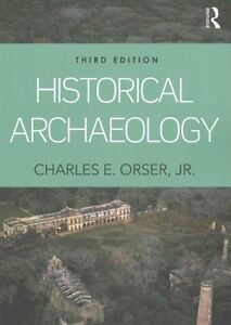 Historical-Archaeology-by-Charles-E-Orser-9781138126053-Paperback-2016