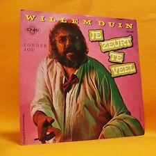 """7"""" Single Vinyl 45 Willem Duyn Je Zeurt Te Veel 2TR 1982 (MINT) Pop"""