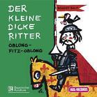 Der kleine dicke Ritter. 3 CDs von Robert Bolt (2005)