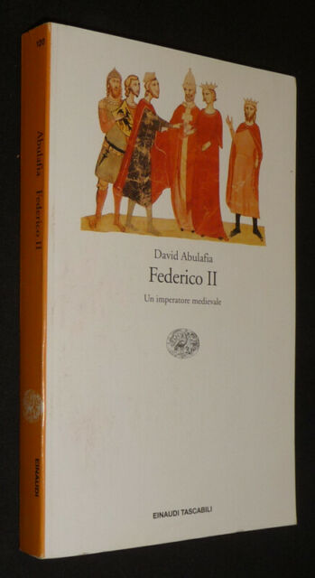 Federico II, uno Imperatore Medievale