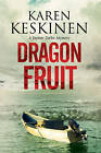 Dragon Fruit: A Mystery Set in Santa Barbara, California by Karen Keskinen (Hardback, 2016)