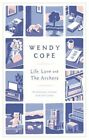 Life, Love and the Archers: Recollections, Reviews and Other Prose by Wendy Cope (Hardback, 2014)