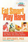 Eat Smart, Play Hard by Liz Applegate (Paperback, 2001)