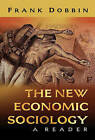 The New Economic Sociology: A Reader by Princeton University Press (Paperback, 2004)
