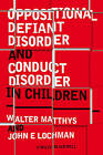 Oppositional Defiant Disorder and Conduct Disorder in Children by John E. Lochman, Walter Matthys (Paperback, 2009)