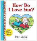 How Do I Love You? Photopocket by P Hallinan (Board book, 2014)