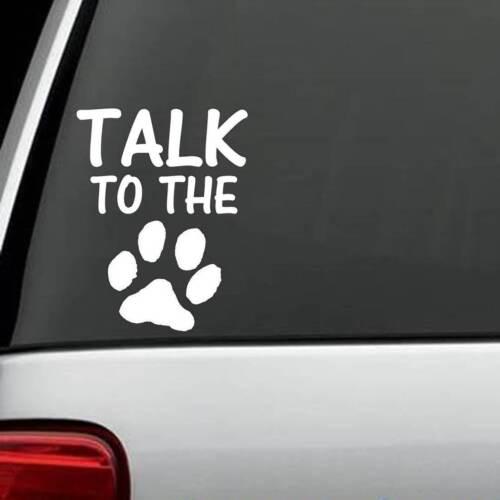 Hable con el Perro PATA Vinilo Ventana Calcomanía Pegatinas refugio Cachorro Gato de rescate de animales
