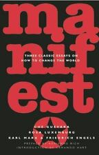 Manifesto : Three Classic Essays on How to Change the World by Rosa...