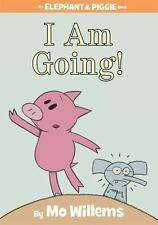 An Elephant and Piggie Book: I Am Going! by Mo Willems (2010, Hardcover)