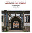 Castles of the Weser Renaissance by Edition Axel Menges (Hardback, 2008)