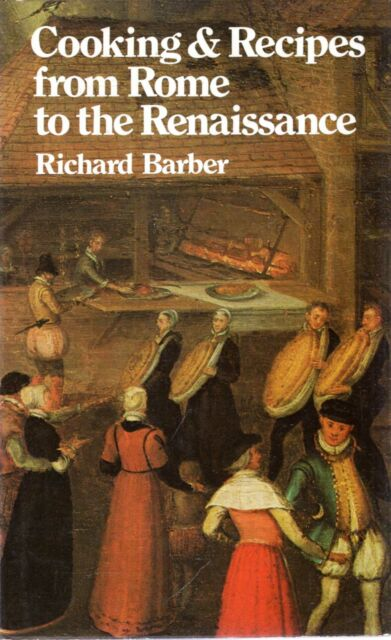 Barber, Richard  COOKING AND RECIPES FROM ROME TO THE RENAISSANCE 1973 Hardback