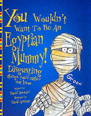 """AS NEW"" An Egyptian Mummy (You Wouldn't Want To Be), Stewart, David, Book"