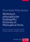 Dictionary of Philosophical Terms // Wörterbuch philosophischer Fachbegriffe von Elmar Waibl und Philip Herdina (2011, Taschenbuch)