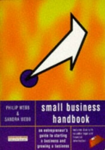 The Small Business Handbook: An Entre... by Webb, Mrs Sandra Mixed media product