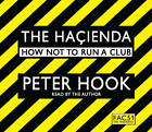 The Hacienda Abridged: How Not to Run a Club by Peter Hook (CD-Audio, 2010)