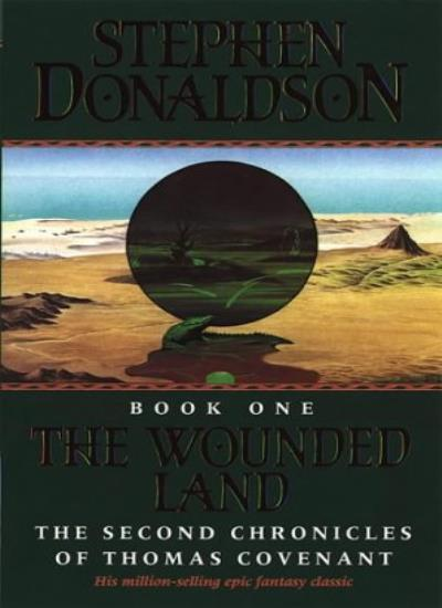 The Wounded Land (The Second Chronicles of Thomas Covenant, Book 1) By  Stephen