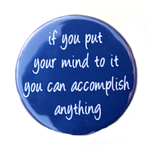 """YOU CAN ACCOMPLISH ANYTHING Button Pin Badge 1.5/"""""""