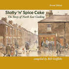 Stotty 'n' Spice Cake: The Story of North East Cooking by Bill Griffiths (Paperback, 2007)