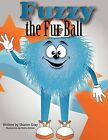 Fuzzy the Furball by Sharon Gray (Paperback, 2011)