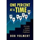 One Percent at a Time Bob Volmert Xlibris Corporation Hardback 9781441515506