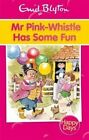 Mr Pink-Whistle Has Some Fun by Enid Blyton (Paperback, 2013)
