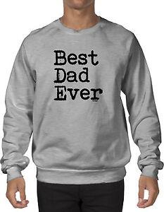 Father/'s Day Gift Crewneck Sweatshirt Best Dad Ever
