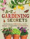 A-Z of Gardening Secrets by Reader's Digest (Australia) Pty Ltd (Hardback, 2013)