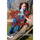 Jadyn and Rojo The Red Alligator 9781456032753 Paperback P H