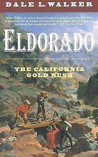 ELDORADO CALIFORNIA GOLD RUSH History Mining Miner Mine Mines History 49er Book