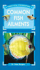 Common Fish Ailments by Peter Burgess (Hardback, 2001)