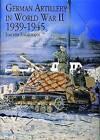 German Artillery in World War II, 1939-1945 by Joachim Engelmann (Hardback, 2004)