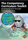 Competency Curriculum Toolkit: Developing the PLTS Framework Through Themed Learning by Jackie Beere, Helen Boyle (Paperback, 2009)