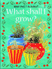 What Shall I Grow? by Ray Gibson (Paperback, 1998)