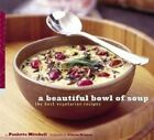 Beautiful Bowl of Soup: The Best Vegetarian Recipes by Paulette Mitchell (Paperback, 2004)