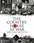 The Country House at War: Life Below Stairs and Above Stairs During the War by Simon Greaves (Hardback, 2014)