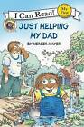 Just Helping My Dad by Mercer Mayer (Paperback, 2011)