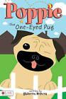 Poppie the One-Eyed Pug by Sharron Hopcus (Paperback / softback, 2010)