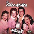 Born to Be with You [Ace] by The Chordettes (CD, Mar-2002, Ace (Label))