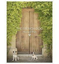 The French Dog by Rachael Hale (2012, Hardcover)