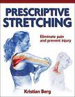 Prescriptive Stretching by Kristian Berg (2011, Paperback)