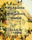 My Favorite Herb Gardening Journal: Grow Your Own Herbs by Jackie Tan, Iana Chen (Paperback / softback, 2016)
