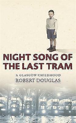 """""""AS NEW"""" Night Song of the Last Tram - A Glasgow Childhood, Douglas, Robert, Boo"""