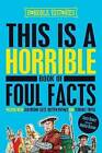 Horrible Histories: This is a Horrible Book of Foul Facts by Terry Deary (Hardback, 2016)
