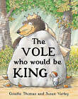 The Vole Who Would Be King by Thomas Ginette (Hardback, 2004)