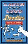 Laugh-Out-Loud Pocket Doodles for Boys by Rob Elliott (Paperback, 2015)